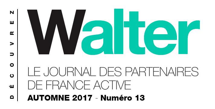 Walter # 13 le journal des partenaires de France Active